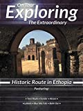 Exploring the Extraordinary Historic Route in Ethopia