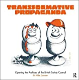 Transformative Propaganda: Opening the Archives of