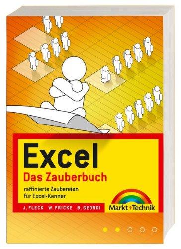 Excel - Das Zauberbuch: Raffinierte Zaubereien für Excel-Kenner (Office Einzeltitel) Broschiert – 1. Oktober 2006 Jens Fleckenstein Walter Fricke Boris Georgi Markt+Technik Verlag