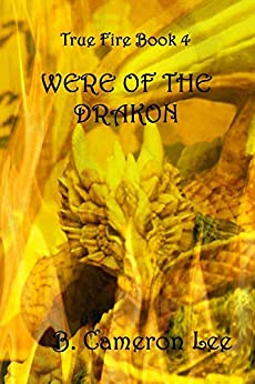 Download for free True Fire Book 4.  Were of the Drakon