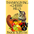 Thanksgiving in Cherry Hills (Cozy Cat Caper Mystery Book 9)