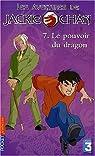 Les Aventures de Jackie Chan, volume 7 : Le Pouvoir du dragon par Willard