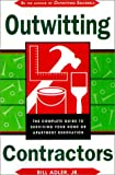 img - for Outwitting Contractors: The Complete Guide to Surviving Your Home or Apartment Renovation book / textbook / text book