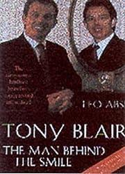 Tony Blair: The Man Behind the Smile