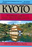 Kyoto : A Cultural Guide to Japan's Ancient Imperial City, Martin, John H. and Martin, Phyllis G., 0804819556