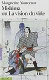 """Mishima Ou La Vision Du (Folio) (English and French Edition)"" av Professor Marguerite Yourcenar"