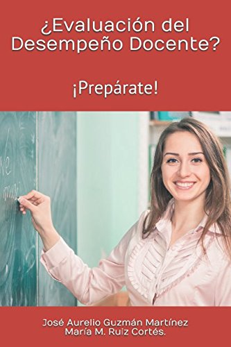 ¿Evaluacion del Desempeño Docente?: ¡Preparate! (Spanish Edition) [Jose Aurelio Guzman Martinez - Maria M. Ruiz Cortes] (Tapa Blanda)