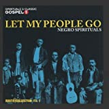 Let My People Go - Negro Spirituals - Roots Collection Vol. 9