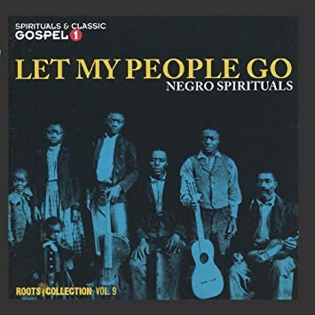 Let My People Go - Negro Spirituals - Roots Collection Vol  9