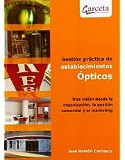 Gestión prácticas de establecimientos Ópticos: Una visión desde la organización, la gestión comercial y el marketing (Texto (garceta))