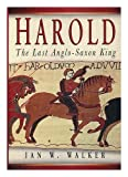 Harold the Last Anglo Saxon King
