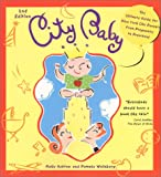 img - for City Baby: The Ultimate Guide for New York City Parents from Pregnancy to Preschool book / textbook / text book