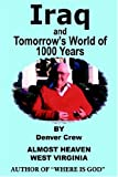 Iraq and Tomorrow's World of 1000 Years, Denver Crew, 1418494925