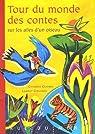 Tour du monde des contes sur les ailes d'un oiseau par Gendrin