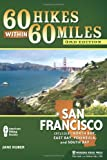 60 Hikes Within 60 Miles: San Francisco: Including North Bay, East Bay, Peninsula, and South Bay