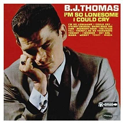 I`M So Lonesome I Could Cry by BJ THOMAS (2010-07-27)