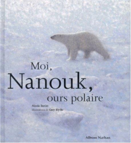 [Best] Moi, Nanouk, ours polaire P.P.T