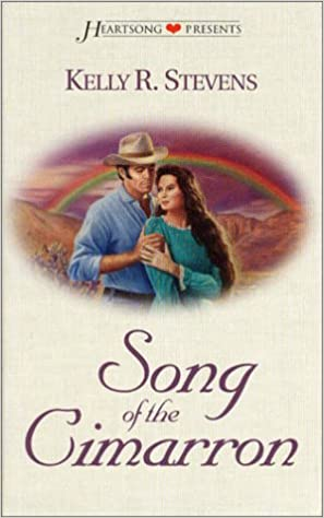 Song of the Cimarron (Heartsong Presents #304): Kelly R  Stevens