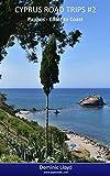 Cyprus Road Trip #2: Paphos - Coast to Coast (Cyprus Road Trips)