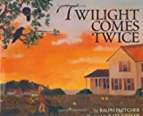 Twilight Comes Twice, Ralph J. Fletcher, 0395848261