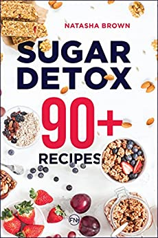 Download for free Sugar Detox. 90+ Recipes: Overcome your sugar craving with these great