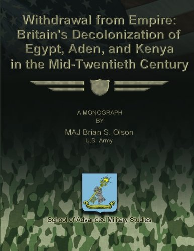 Withdrawal from Empire: Britain's Decolonization of Egypt, Aden, and Kenya in the Mid-Twentieth Century