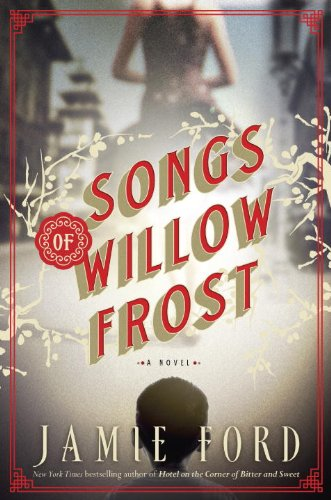 """The songs of Willow Frost"" av Jamie Ford"