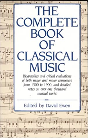 The Complete Book of Classical Music: David Ewen: 9780709038658
