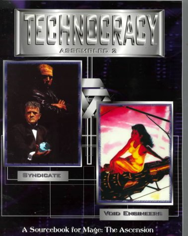 Technocracy Assembled 2 - A Sourcebook for Mage: The Ascension (Syndicate / Void Engineers)