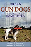 Urban Gun Dogs, Benjamin H. Schleider and Anthony Z. Roettger, 1594110506