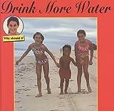 Drink More Water, Cindy Devine Dalton, 155916302X
