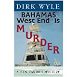 Front cover for the book Bahamas West End Is Murder: A Ben Candidi Mystery (Ben Candidi Mysteries) by Dirk Wyle