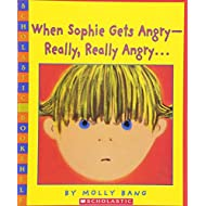 When Sophie Gets Angry--Really, Really Angry... (Scholastic Bookshelf)