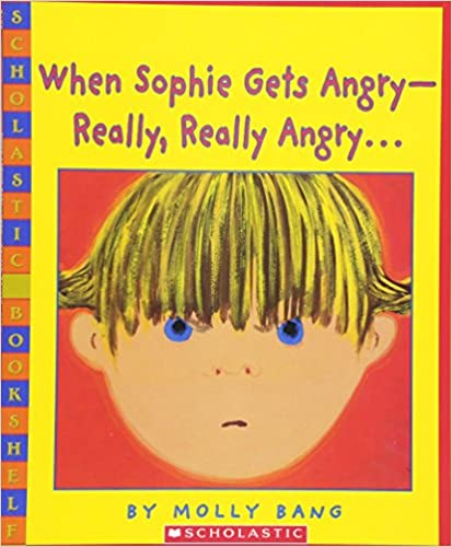 When Sophie Gets Angry--Really, Really Angry…