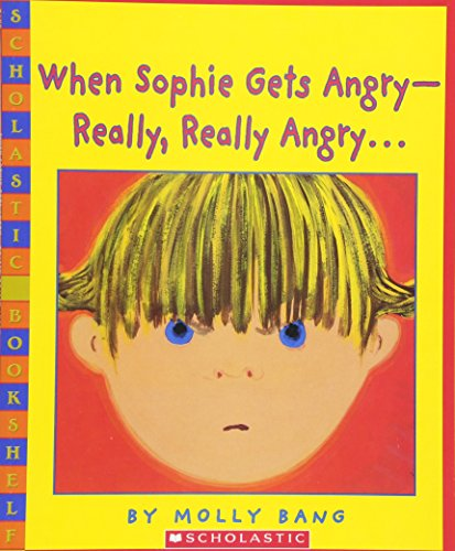 When Sophie Gets Angry--Really, Really Angry… (Scholastic Bookshelf) (Scholastic Book Services Books)