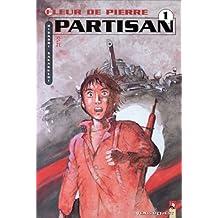 FLEUR DE PIERRE T01: PARTISAN