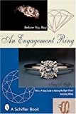 Before You Buy an Engagement Ring: With a 4-Step Guide for Making the Right Choice (Schiffer Book)