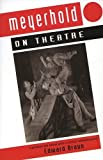 img - for Meyerhold On Theatre (Performance Books) book / textbook / text book