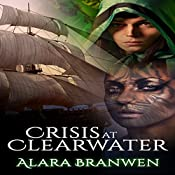 Crisis at Clearwater: Unexplored Cycle, Book 2 | Alara Branwen
