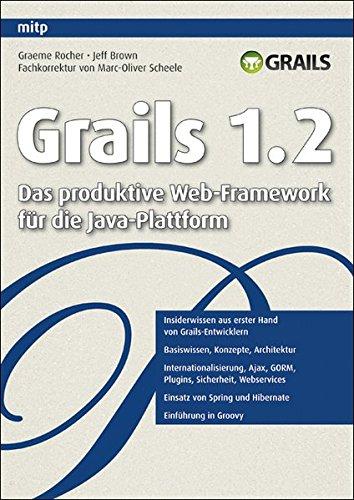 Grails 1.2: Das produktive Web-Framework für die Java-Plattform