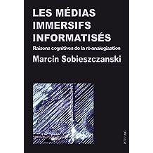 Les médias immersifs informatisés: Raisons cognitives de la ré-analogisation (French Edition)