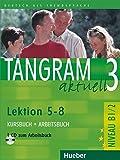 Tangram aktuell. Lektion 5-8. Kursbuch-Arbeitsbuch. Per il Liceo scientifico. Con CD Audio: Lektionen 5 - 8: 3