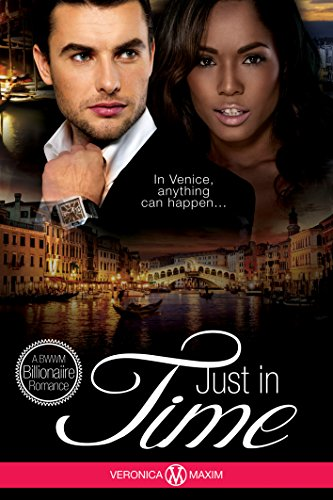 (Just In Time: A BWWM Bad Boy Billionaire Interracial Romance (African American Contemporary Book) (Take Me To Europe Series))