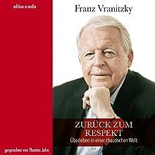 Zurück zum Respekt: Überleben in einer chaotischen Welt Hörbuch von Franz Vranitzky, Peter Pelinka Gesprochen von: Thomas Jahn
