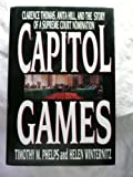 Capitol Games: Clarence Thomas, Anita Hill, and the Story of a Supreme Court Nomination