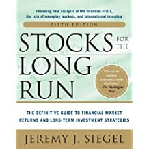 Stocks for the Long Run 5/E:  The Definitive Guide to Financial Market Returns & Long-Term Investment Strategies (English Edition)