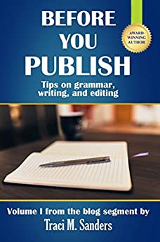 Before You Publish: Tips on grammar, writing, and editing (Write It Right Book 1) by [Sanders, Traci M.]