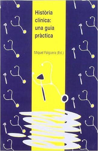 Història clínica: una guia pràctica. (Eines): Amazon.es: Falguera, Miquel: Libros