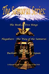 The Samurai Series: The Book of Five Rings, Hagakure - The Way of the Samurai & Bushido - The Soul of Japan (Illustrated) (Translated) Kindle Edition