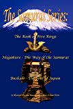 Book Cover for The Samurai Series: The Book of Five Rings, Hagakure - The Way of the Samurai and Bushido - The Soul of Japan